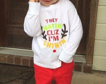 Boys Christmas shirt, Rudolph the Red Nose Reindeer Shirt - They hatin' cux I'm Shinin' - Christmas Shirt - Holiday Shirt -