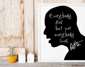 "Drake ""Not Everybody Lives"" Art Print"