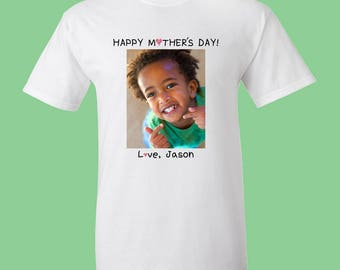Custom Personalized Printed Mother's Day Photo, Picture, Image, Create Your Own Text Or Message T-Shirts.