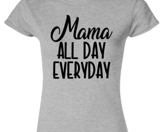 Mama All Day Everyday