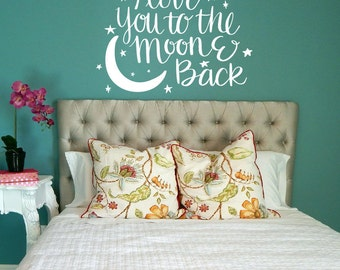 I Love You To The Moon And Back Wall Decal / i love you quote, Nursery wall decals, Vinyl wall quotes, Wall art decals, Moon decals