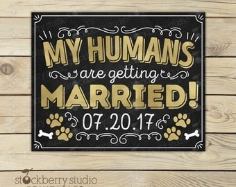 My Humans are Getting Married Sign Printable - Dog Engagement Sign - Wedding Signs for Dogs - Save the Date Sign for Dog - Photo Props