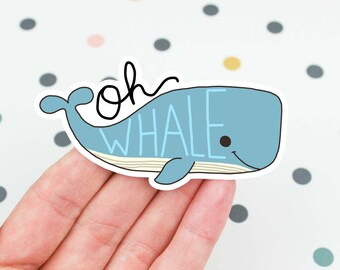 Funny Whale Sticker, Kawaii Sticker, Oh Whale Sticker, Whale Pun, Punny Vinyl Sticker, Cute Pun, Stickers, Funny Sticker, Laptop Decal