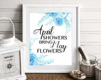 April Showers Bring May Flowers Printable Wall Art Floral Spring Decor Spring Wall Art Instant Download Digital Download
