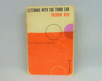 1948 Listening with the Third Ear - The Inner Experience of a Psychoanalyst - Theodor Reik - Freud - Vintage Psychology Book