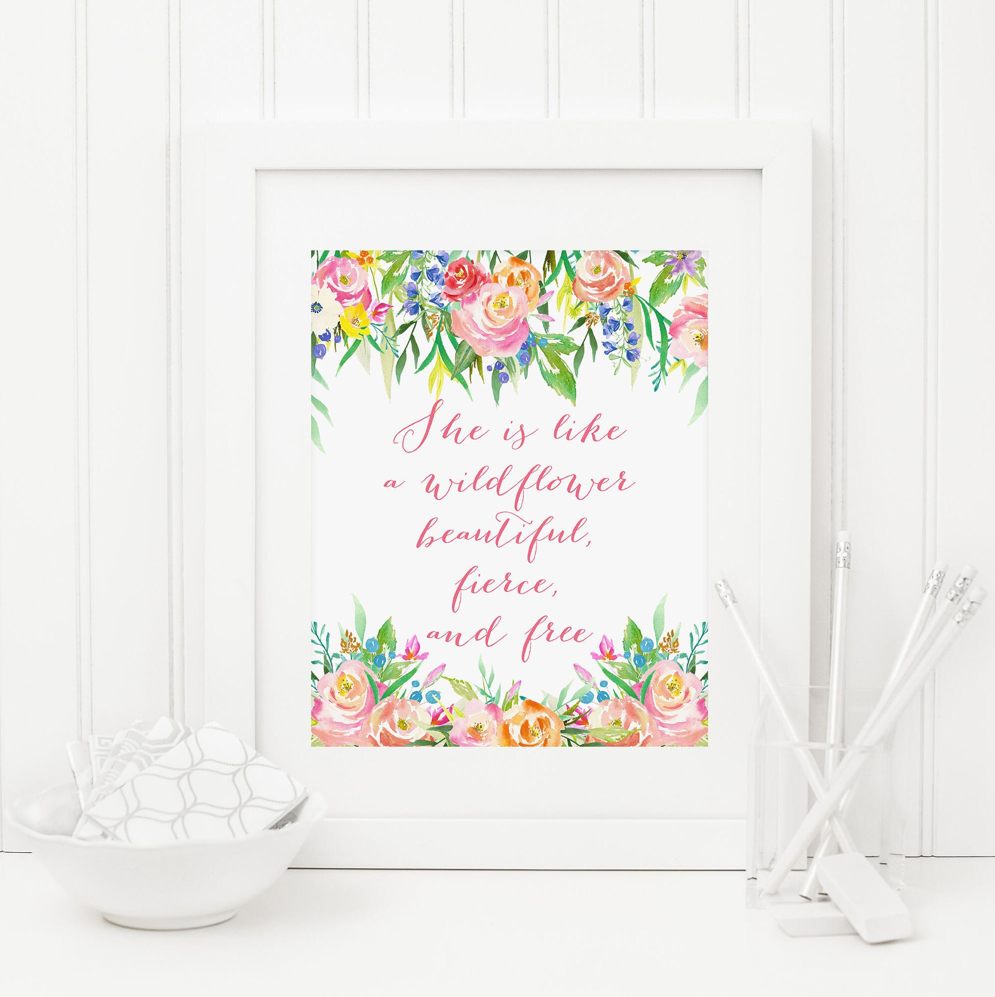 she is like a wildflower beautiful fierce and free printable
