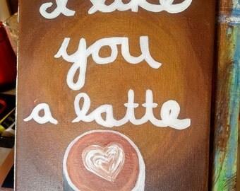 I Like You A Latte Wall Decor Acrylic on Stretched Canvas