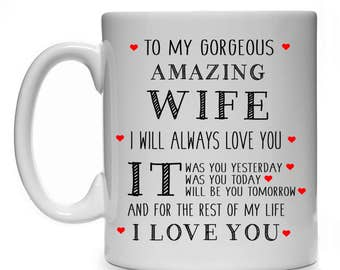 To My Gorgeous Amazing WIFE Gift For Valentines Day Birthday Or Christmas Wedding Anniversary 11oz Coffee Tea Mug