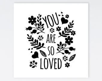 You Are So Loved Print   Flower Print   Black and White Print   Baby Girl Nursery   Girls Nursery Print
