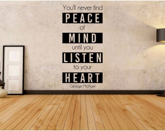 You'll never find peace of mind until you listen to your heart, George Michael, Kissing a Fool Lyrics, Music, Wall Art Vinyl Decal Sticker