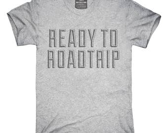 Ready To Roadtrip T-Shirt, Hoodie, Tank Top, Gifts