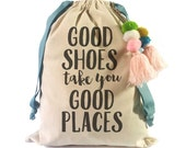 Shoe Bag: Good Shoes Take You Good Places
