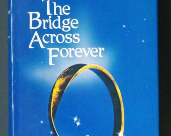 The Bridge Across Forever by Richard Bach, (a love story)