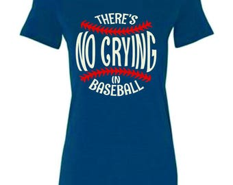 Theres no crying in Baseball Ladies Tee