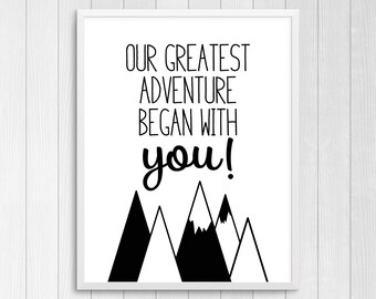 Printable Art, Our Greatest Adventure, Nursery Wall Decor, Wall Art, Kid Print Art, Nursery Room Decor, Baby Gift, Black & White Nursery Art