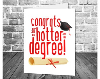 Funny Graduate Card / Hotter By One Degree / College Graduation / Congratulations Card / Printable Card / Graduation Card / You Did It Card