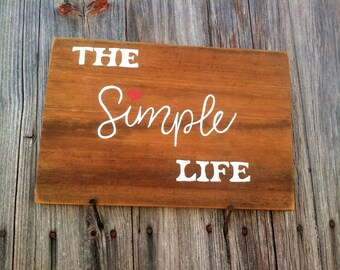 The Simple Life...Handmade Wooden Sign...Great Housewarming or Rustic Decor
