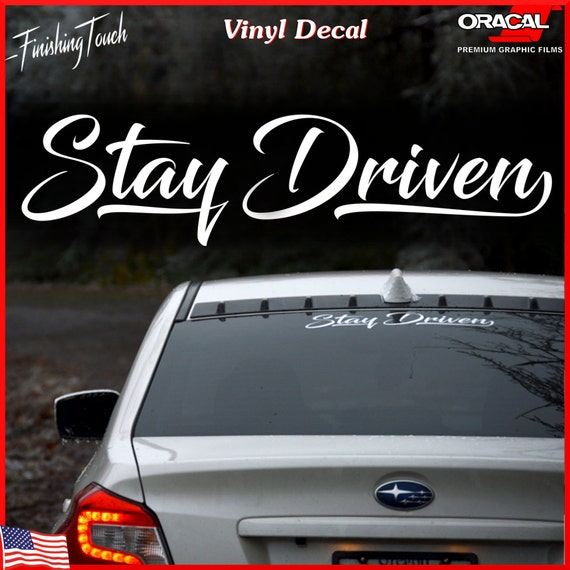 Stay Driven Car Decal Windshield Sticker Custom Window Graphic - Car decal stickers custom