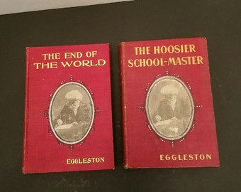Set of 2 edward eggleston vintage books the hoosier schoolmaster  and the end of the world