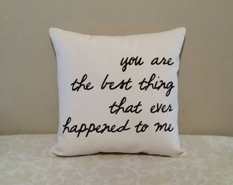 you are the best thing that ever happened to me 14x14 inch decorative throw pillow