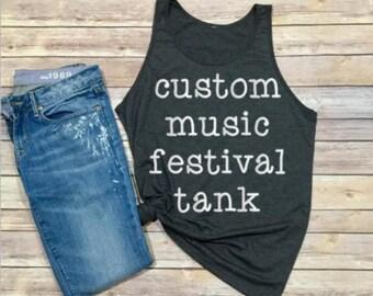 CUSTOM Music Festival Tank -  Unisex Adult Shirt - Women's Shirt - Men's Shirt - Boho - Summer Festival - Summer Shirt - Festival Shirt