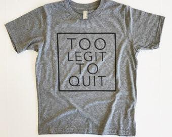 Too Legit to Quit, Inspirational shirt, trendy tee,