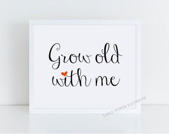grow old with me, love quote, quote print, valentines day gift, anniversary gift, anniversary wall art, anniversary print, love wall art