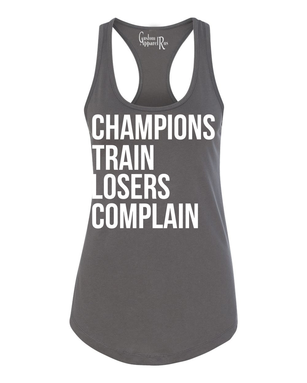 Motivational Quotes For Sports Teams: Champions Train Losers Complain Womens Racerback Womens Tank