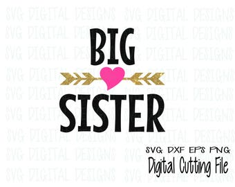 Big Sister SVG, Arrow and Heart Cutting files for Silhouette & Cricut, Png Svg Dxf Eps Cut files Big Sis Design for DIY Vinyl