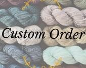 Custom Order - sock, fingering, dk, worsted