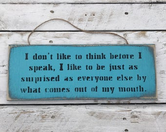 I Don't Like To Think Before I Speak Funny Sign Sarcastic Quote Gift For Her Gift For Him Kitchen Sign Office Bedroom Sign Wedding Funny