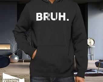 Bruh Hoody Hooded Sweatshirt boys friendship