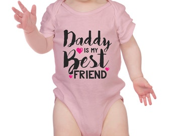 Daddy is my Best Friend - Baby Clothing - Baby Bodysuit Best Gift - Baby Boy - Baby Girl - 100% Cotton