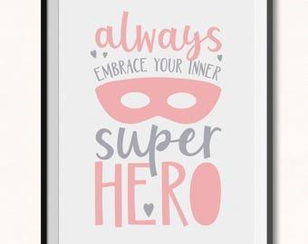 Girl Superhero Printable / Girl Superhero Print / DIGITAL / Always Embrace your Inner Superhero Print / Girl Hero Print / Little Girls Print