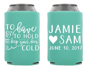 To Have and To Hold and Keep Your Beer Cold Wedding Can Cooler, Personalized Wedding Can Cooler, Custom Wedding Can Cooler, Wedding Favor