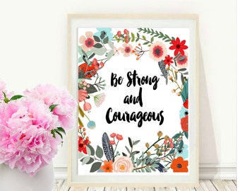 Be Strong And Courageous Print,  Bible Verse Art,  Printable Quote, Inspirational Print, Typography Art, Motivational Print, Wall Art
