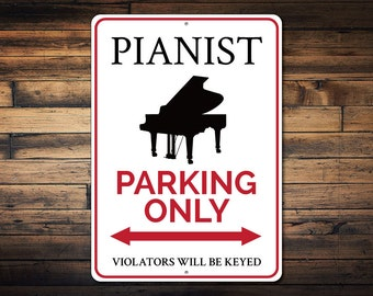 Pianist Parking Sign, Piano Sign, Gift For Pianist, Music Lover Gift, Piano Teacher Gift, Piano Player Sign - Quality Aluminum ENS1002544