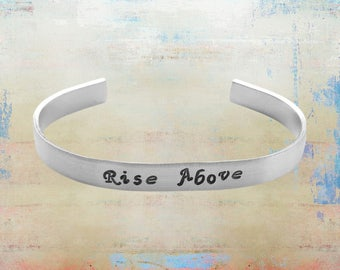 "Rise Above Inspirational Cuff Bracelet Hand Stamped Mantra Yoga Jewelry 1/4"" aluminum"