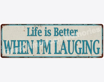 Life is Better WHEN I'M LAUGHING Vintage Look Metal Sign 6x18 6180628