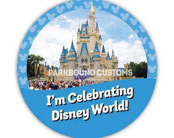 """Custom 3"""" """"I'm Celebrating WDW"""" Buttons with Cinderella's Castle"""