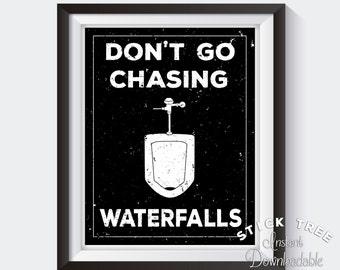 Don't Go Chasing Waterfalls - Digital Bathroom Print, Funny Bathroom Art, Funny Bathroom Decor, Bathroom Wall Decor, Lyrical Print Art