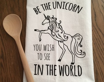 Funny Tea Towel ~ Be The Unicorn You Wish To See In The World, Funny Kitchen Cloth, Dish Cloth, Magical Dish Towel