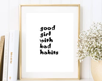 quotes poster, motto, typografical print, text poster: good girl with bad habits, Life, wallart, black and white, minimalistic