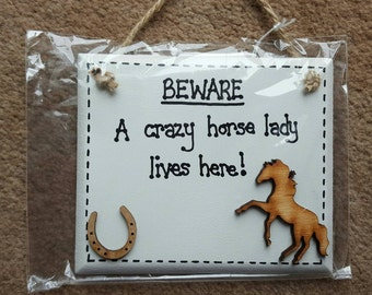 "Horse Owner ""Beware A Crazy Horse Lady Lives Here"" Humor Funny Plaque Sign"
