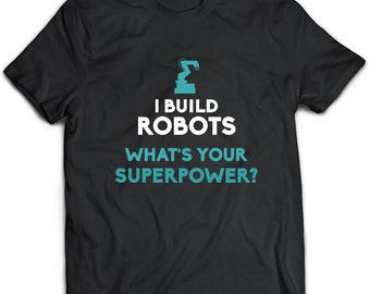 Robotics Engineer T-Shirt. Robotics Engineer tee present. Robotics Engineer tshirt gift idea. - Proudly Made in the USA!