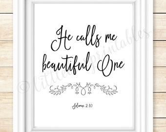 printable Bible verse, He calls me beautiful one, Solomon 2:10, you are beautiful, gift for friend, encouraging words