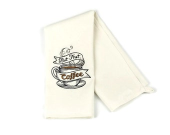 Kitchen Towel - Dish Towel - Towel - Tea Towel - But First, Coffee
