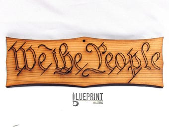 We The People  laser engraved sign
