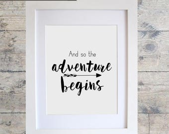 And So the Adventure Begins ART PRINT/ Kids Room Decor/ Kids Wall Art / Nursery Wall Art / MONOCHROME  print