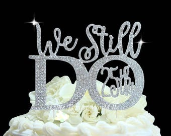 Rhinestone Cake Topper-We Still Do-40th 25th 10th 50th Anniversary Cake decoration-Party supplies-Cake Bling